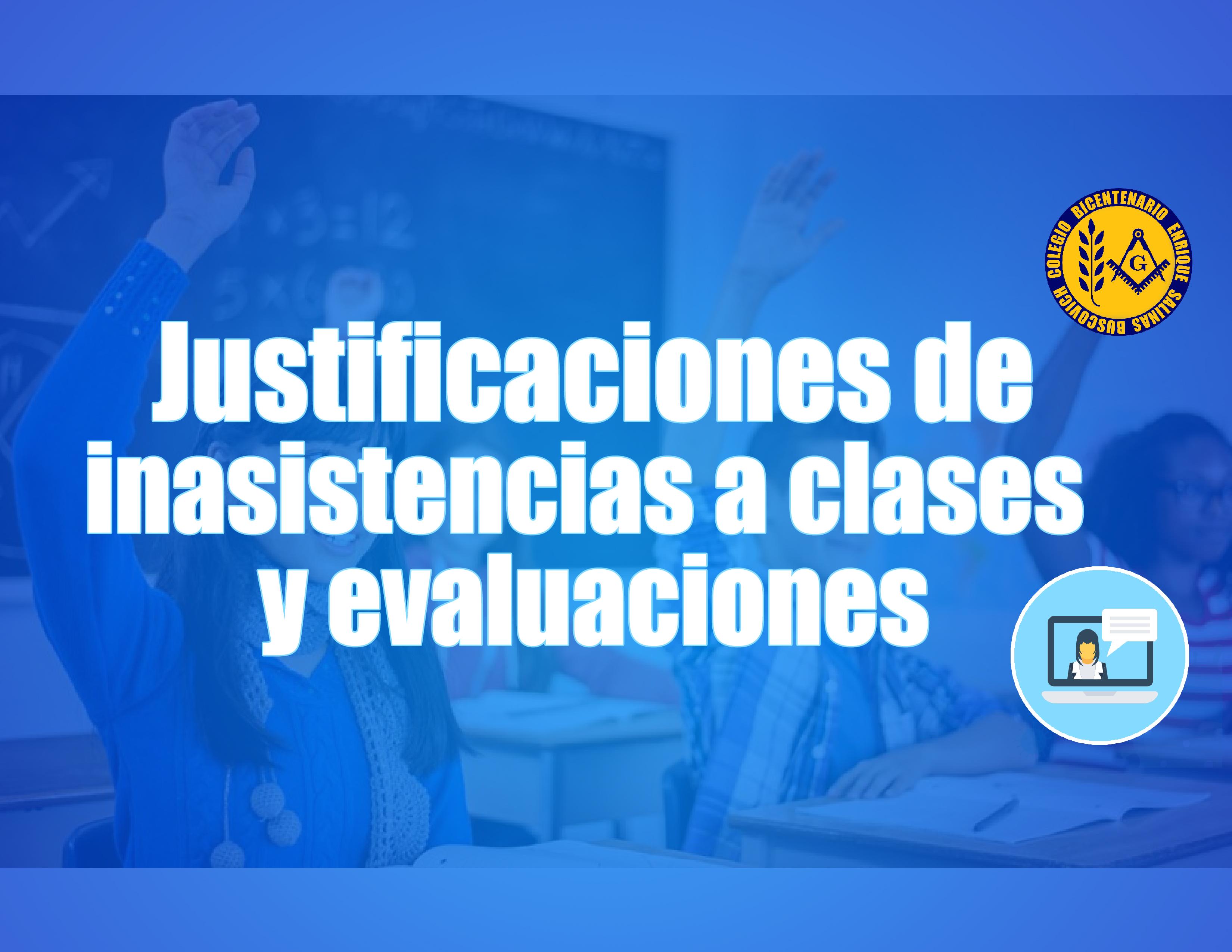 Justificaciones de inasistencias a clases y evaluaciones